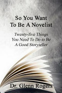 So You Want To Be A Novelist