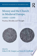 Money and the Church in Medieval Europe  1000 1200