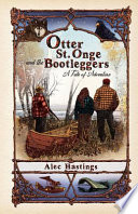Otter St  Onge and the Bootleggers