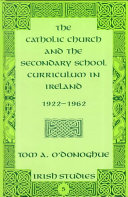 The Catholic Church and the Secondary School Curriculum in Ireland  1922 1962