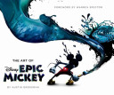 Art of Disney Epic Mickey  The  Foreword by Warren Spector