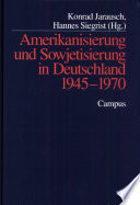 Amerikanisierung und Sowjetisierung in Deutschland 1945-1970