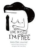 When I Love Myself I M Free Keto Diet Journal