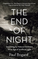 The End of Night: Searching for Natural Darkness in an Age of Artificial Light Pdf/ePub eBook