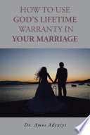 How To Use God S Lifetime Warranty In Your Marriage