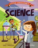 Little Leonardo S Fascinating World Of Science