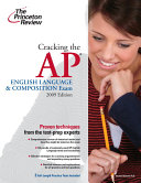 Cracking the AP English Language   Composition Exam 2009