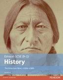 Edexcel GCSE (9-1) History the American West, C1836-C1895 Student Book
