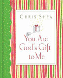 Ebook You Are God's Gift to Me Epub Chris Shea Apps Read Mobile