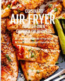 Cuisinart Air Fryer Toaster Oven Cookbook For Beginners