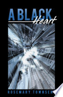 A Black Heart : girl's development from childhood into womanhood....