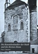Die Kunstdenkmäler der Stadt und des Kreises Bonn
