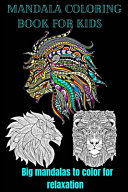 Mandala Coloring Book For Kids Big Mandalas To Color For Relaxation : to start? pick one which has...