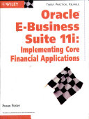 ORACLE E BUSINESS Suite 11i  Implementing Core Financial Applications