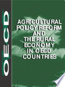Agricultural Policy Reform and the Rural Economy in OECD Countries