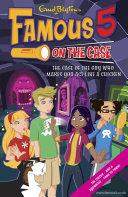 Famous 5 on the Case  Case File 13  The Case of the Guy Who Makes You Act Like a Chicken Max Are The Children Of The