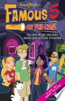Famous 5 on the Case: Case File 13: The Case of the Guy Who Makes You Act Like a Chicken Max Are The Children Of