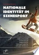 Nationale Identit T Im Szenesport Ziehen Professionelle Snowboarder Und Skateboarder Ihre Szenezugeh Rigkeit Der Nationalen Identit T Vor