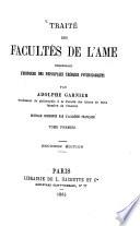 Traité des Facultés de l'âme, Comprenant l'histoire des principales théories psychologiques