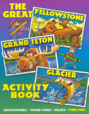 The Great Yellowstone Grand Teton Glacier Activity Book