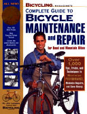 Bicycling Magazine s Complete Guide to Bicycle Maintenance and Repair
