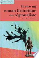 Ecrire un roman historique ou r  gionaliste