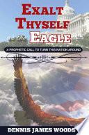 Exalt Thyself As The Eagle
