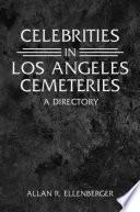 Celebrities in Los Angeles Cemeteries