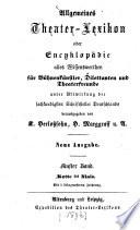 Allgemeines Theater-Lexikon oder Encyklopädie alles Wissenswerthen für Bühnenkünstler, Dilettanten und Theaterfreunde