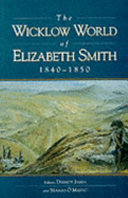 The Wicklow World of Elizabeth Smith, 1840-1850 Scottish Born Wife Of A West Wicklow Landlord Was