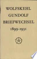 Karl und Hanna Wolfskehl, Briefwechsel mit Friedrich Gundolf, 1899-1931