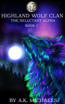 Highland Wolf Clan  Book 1  the Reluctant Alpha