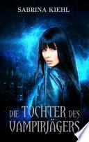 Die Tochter des Vampirjägers