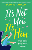 It's Not You It's Him Book