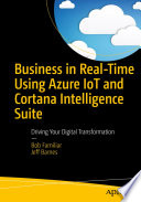 Business in Real Time Using Azure IoT and Cortana Intelligence Suite
