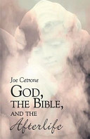 God, The Bible, And The Afterlife : the supernatural realm once again with an...