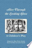 Alice Through The Looking Glass A Children S Play book