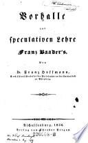 Vorhalle zur speculativen Lehre Franz Baader's