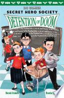 Detention Of Doom Dc Comics Secret Hero Society 3