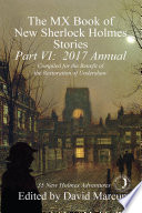 The MX Book of New Sherlock Holmes Stories   Part VI  2017 Annual
