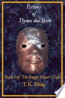 Echoes of Dyma Dal Iesin  Book I of the Rugby Player s Tale