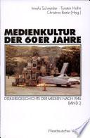 Diskursgeschichte der Medien nach 1945  Medienkultur der 60er Jahre