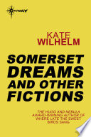 Somerset Dreams And Other Fictions : sweet birds sang. the title piece plus...