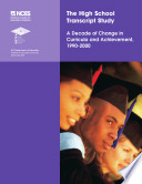 The High School Transcript Study   a decade of change in curricula and achievement  1990 2000