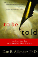 To Be Told: God Invites You to Co-Author Your Future