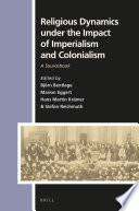 Ebook Religious Dynamics under the Impact of Imperialism and Colonialism Epub Björn Bentlage,Marion Eggert,Hans-Martin Krämer,Stefan Reichmuth Apps Read Mobile