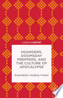 Hoarders  Doomsday Preppers  and the Culture of Apocalypse