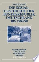 Die Sozialgeschichte der Bundesrepublik Deutschland bis 1989/90
