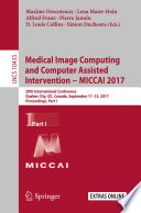 Medical Image Computing And Computer Assisted Intervention Miccai 2017