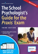 The School Psychologist s Guide for the Praxis Exam  Third Edition with App